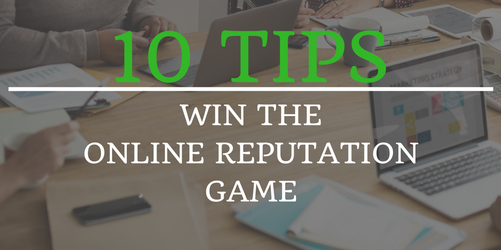 10 tips to win the online reputation game.png